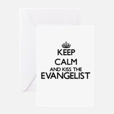Keep calm and kiss the Evangelist Greeting Cards