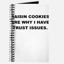 RASIN COOKIES ARE WHY I HAVE TRUST ISSUES Journal