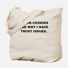 RASIN COOKIES ARE WHY I HAVE TRUST ISSUES Tote Bag