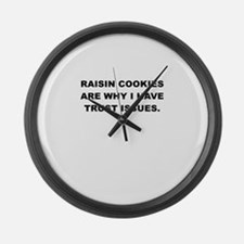 RASIN COOKIES ARE WHY I HAVE TRUST ISSUES Large Wa