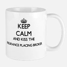 Keep calm and kiss the Insurance Placing Brok Mugs