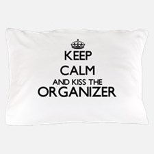 Keep calm and kiss the Organizer Pillow Case