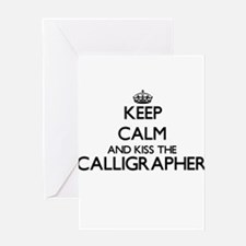 Keep calm and kiss the Calligrapher Greeting Cards
