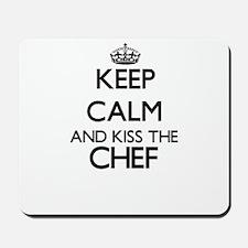 Keep calm and kiss the Chef Mousepad