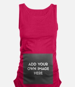 Add Your Own Image Maternity Tank Top