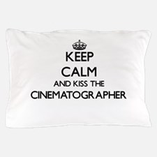 Keep calm and kiss the Cinematographer Pillow Case