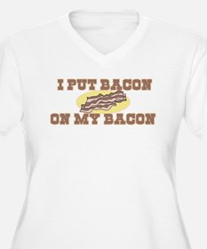 I Put Bacon on My Bacon T-Shirt