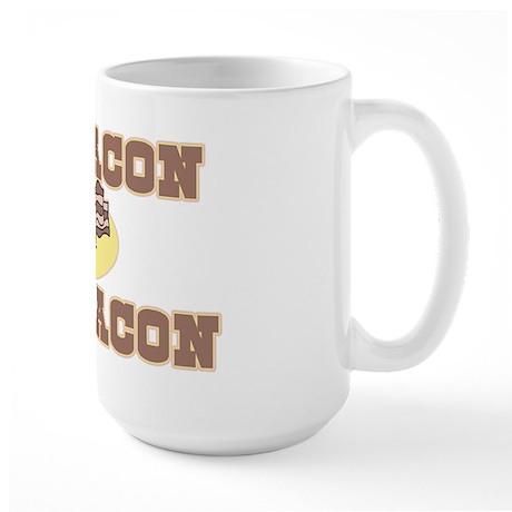I Put Bacon on My Bacon Large Mug
