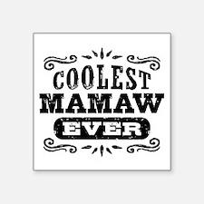"Coolest Mamaw Ever Square Sticker 3"" x 3"""