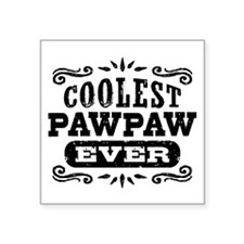 "Coolest Pawpaw Ever Square Sticker 3"" x 3"""