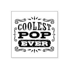 "Coolest Pop Ever Square Sticker 3"" x 3"""
