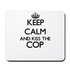 Keep calm and kiss the Cop Mousepad