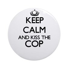 Keep calm and kiss the Cop Ornament (Round)