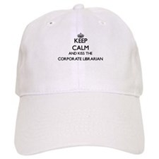 Keep calm and kiss the Corporate Librarian Baseball Cap