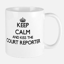 Keep calm and kiss the Court Reporter Mugs