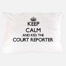 Keep calm and kiss the Court Reporter Pillow Case