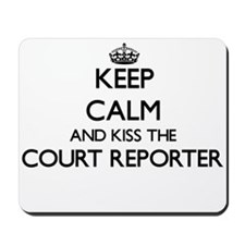 Keep calm and kiss the Court Reporter Mousepad