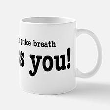 Puke Breath Mug