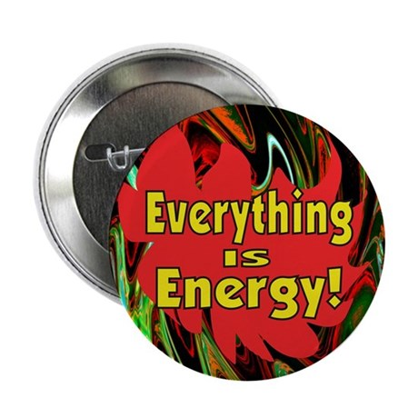 """Everything is Energy 2.25"""" Button (100 pack)"""