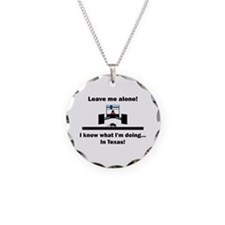 Leave me alone I know Texas Necklace