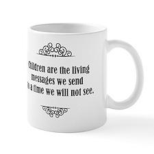Children are the living messages we sen Mug