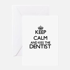 Keep calm and kiss the Dentist Greeting Cards