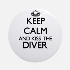 Keep calm and kiss the Diver Ornament (Round)