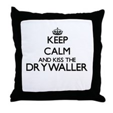 Keep calm and kiss the Drywaller Throw Pillow