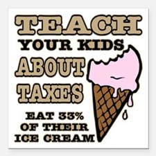"""Teach Kids About Taxes Square Car Magnet 3"""" x 3"""""""