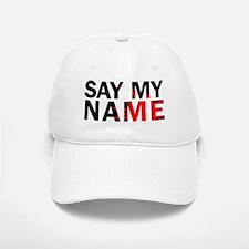 Say My Name Baseball Baseball Cap