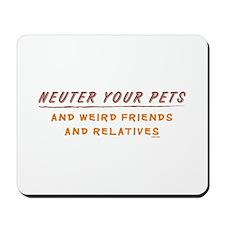 Neuter Your Pets & Weird Frie Mousepad