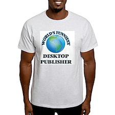 World's Funniest Desktop Publisher T-Shirt
