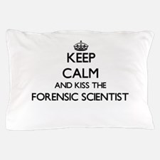 Keep calm and kiss the Forensic Scient Pillow Case