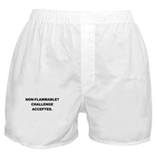 NON FLAMMABLE CHALLENGE ACCEPTED Boxer Shorts