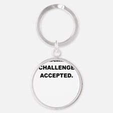 NON FLAMMABLE CHALLENGE ACCEPTED Keychains