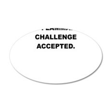 NON FLAMMABLE CHALLENGE ACCEPTED Wall Decal
