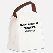 NON FLAMMABLE CHALLENGE ACCEPTED Canvas Lunch Bag