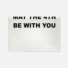 MAY THE 4TH BE WITH YOU Magnets