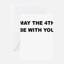 MAY THE 4TH BE WITH YOU Greeting Cards