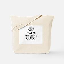 Keep calm and kiss the Guide Tote Bag