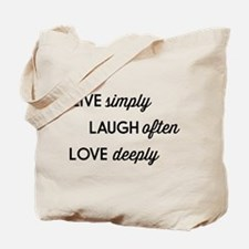 Live Simply, Laugh Often, Love Deeply Tote Bag