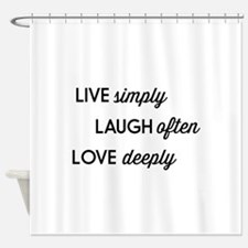 Live Simply, Laugh Often, Love Deeply Shower Curta