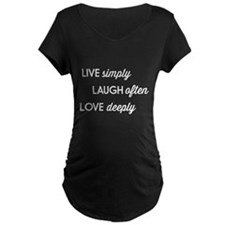 Live Simply, Laugh Often, Love Deeply Maternity T-
