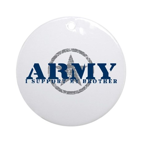 Army - I Support My Brother Ornament (Round)