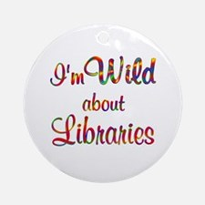 Wild About Libraries Ornament (Round)