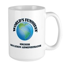 World's Funniest Higher Education Administrat Mugs