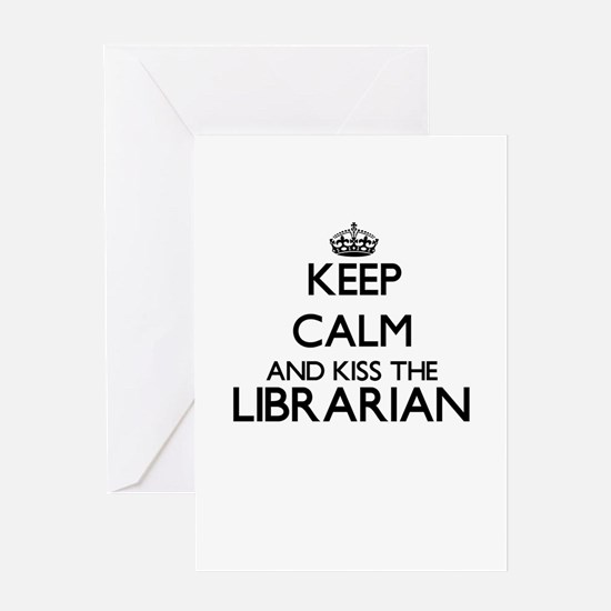 Keep calm and kiss the Librarian Greeting Cards