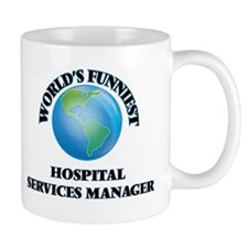 World's Funniest Hospital Services Manager Mugs