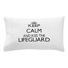 Keep calm and kiss the Lifeguard Pillow Case