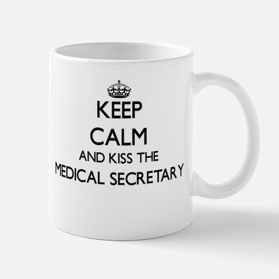 Keep calm and kiss the Medical Secretary Mugs